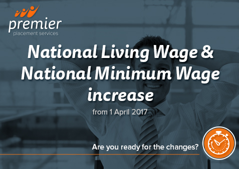 National Living Wage & National Minimum Wage increase from 1 April 2017