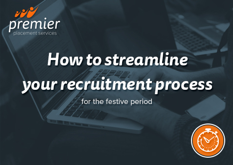 How to streamline your recruitment process for the festive period